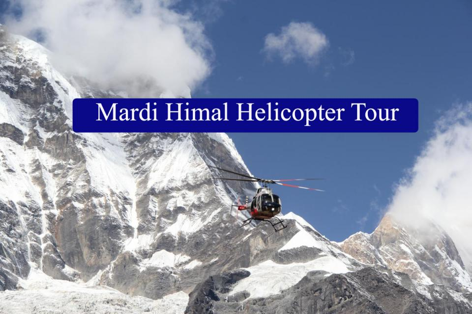 Mardi Himal Helicopter Tour